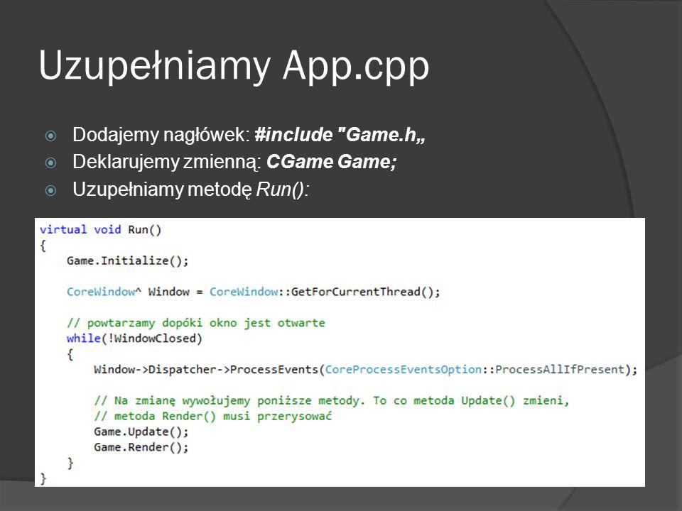 Uzupełniamy App.cpp Dodajemy nagłówek: #include