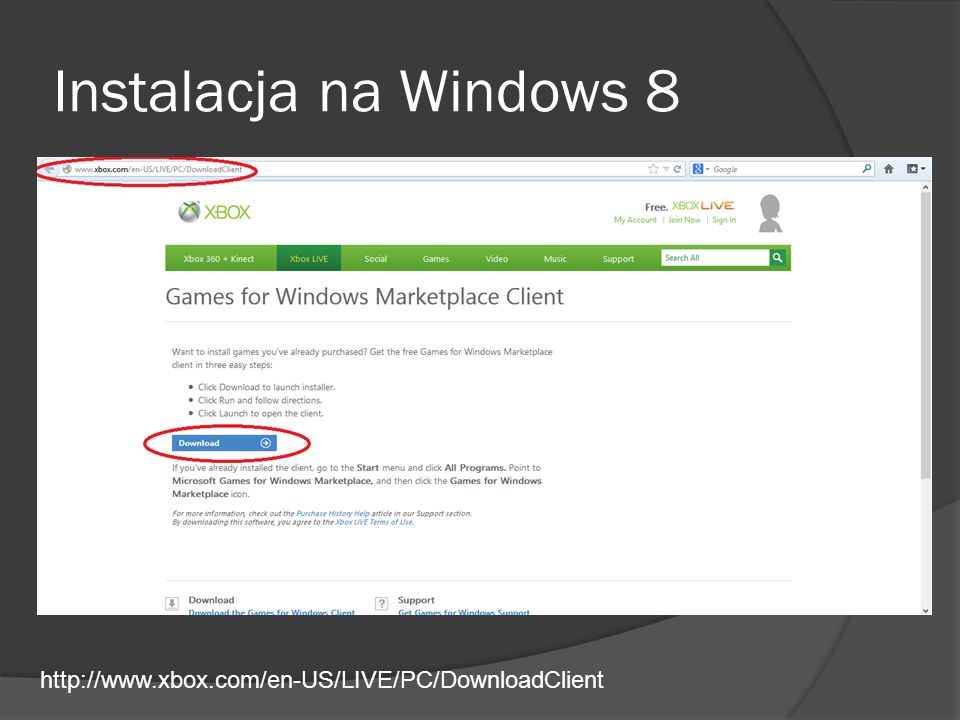 Instalacja na Windows 8 http://www.xbox.com/en-US/LIVE/PC/DownloadClient