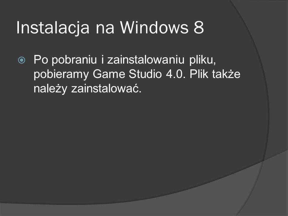 Instalacja na Windows 8 Po pobraniu i zainstalowaniu pliku, pobieramy Game Studio 4.0. Plik także należy zainstalować.