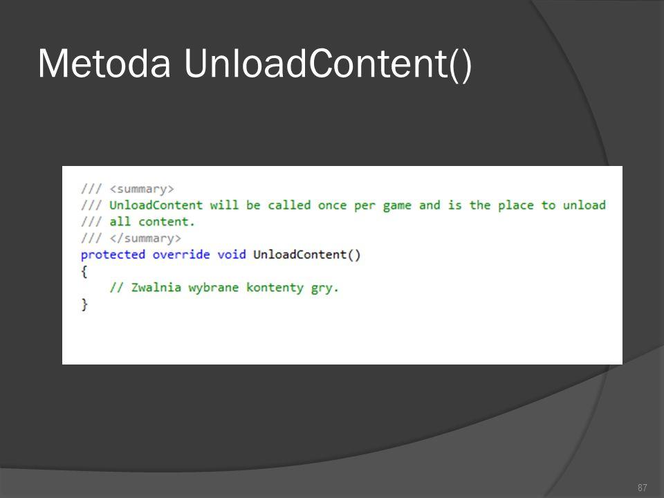 Metoda UnloadContent() 87