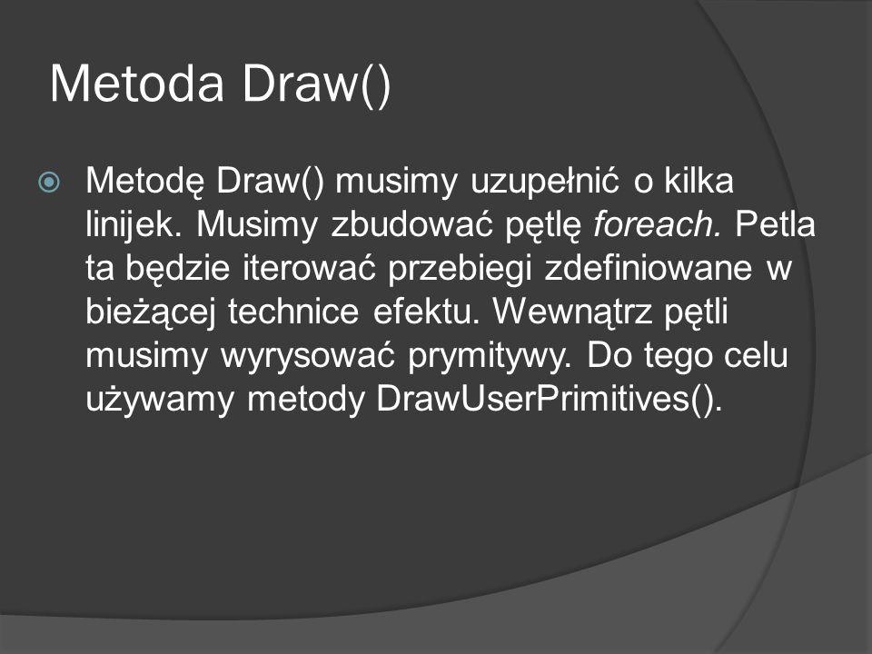 Metoda Draw() Metodę Draw() musimy uzupełnić o kilka linijek. Musimy zbudować pętlę foreach. Petla ta będzie iterować przebiegi zdefiniowane w bieżące
