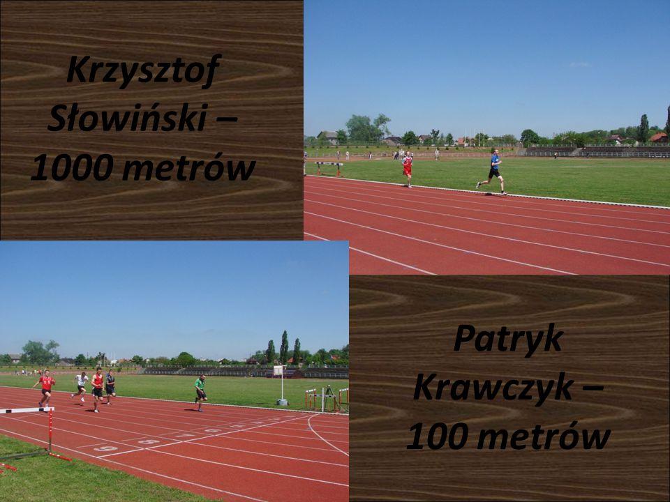Krzysztof Słowiński – 1000 metrów Patryk Krawczyk – 100 metrów