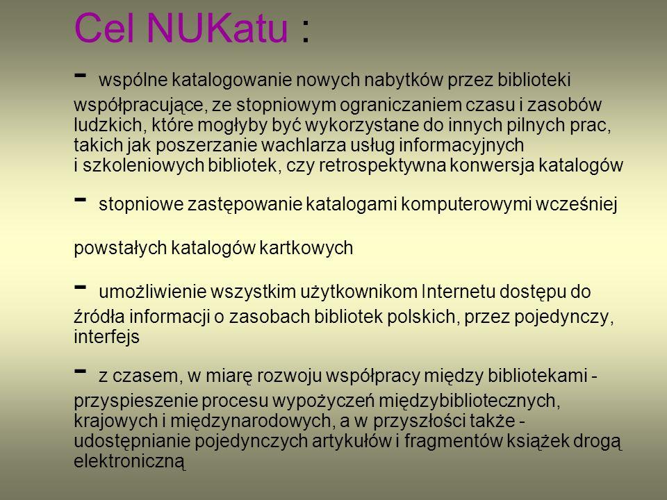 Zawartość katalogu NUKAT stanowią rekordy bibliograficzne oraz rekordy kartoteki haseł wzorcowych.