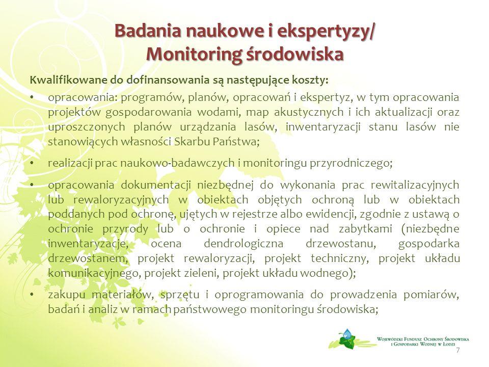 Badania naukowe i ekspertyzy/ Monitoring środowiska Badania naukowe i ekspertyzy/ Monitoring środowiska Kwalifikowane do dofinansowania są następujące