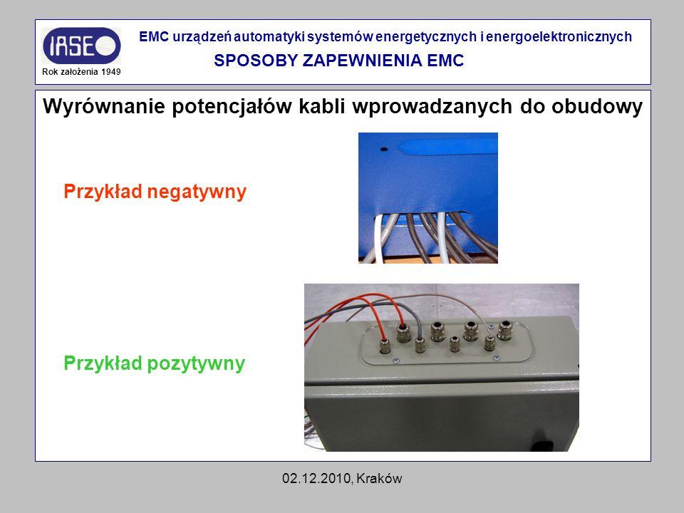 02.12.2010, Kraków Wyrównanie potencjałów kabli wprowadzanych do obudowy Rok założenia 1949 EMC urządzeń automatyki systemów energetycznych i energoel