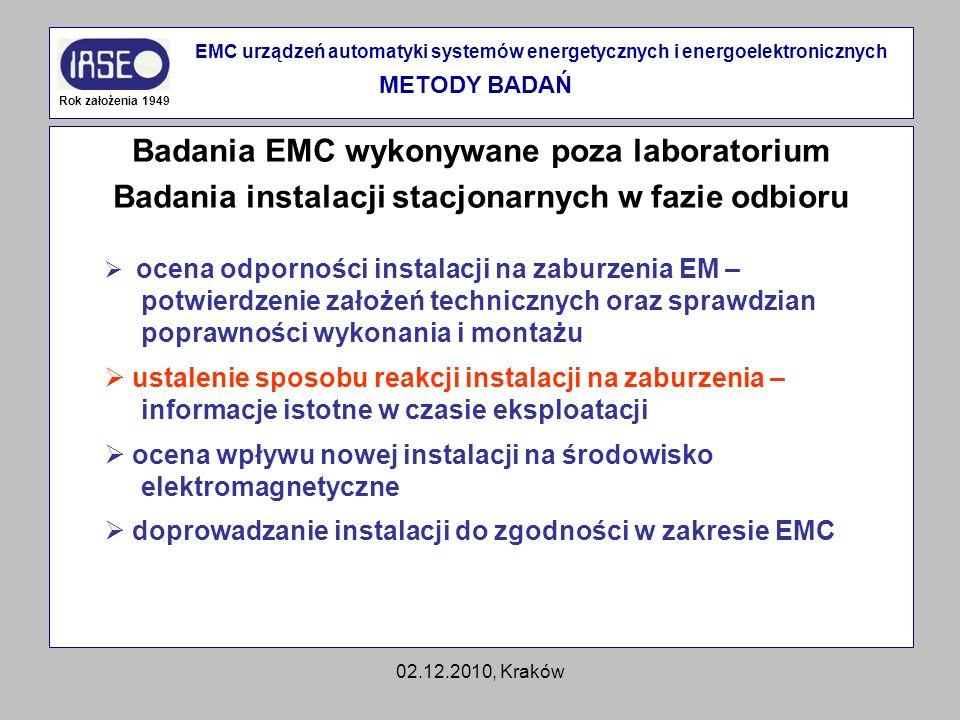02.12.2010, Kraków Badania EMC wykonywane poza laboratorium Badania instalacji stacjonarnych w fazie odbioru Rok założenia 1949 EMC urządzeń automatyk