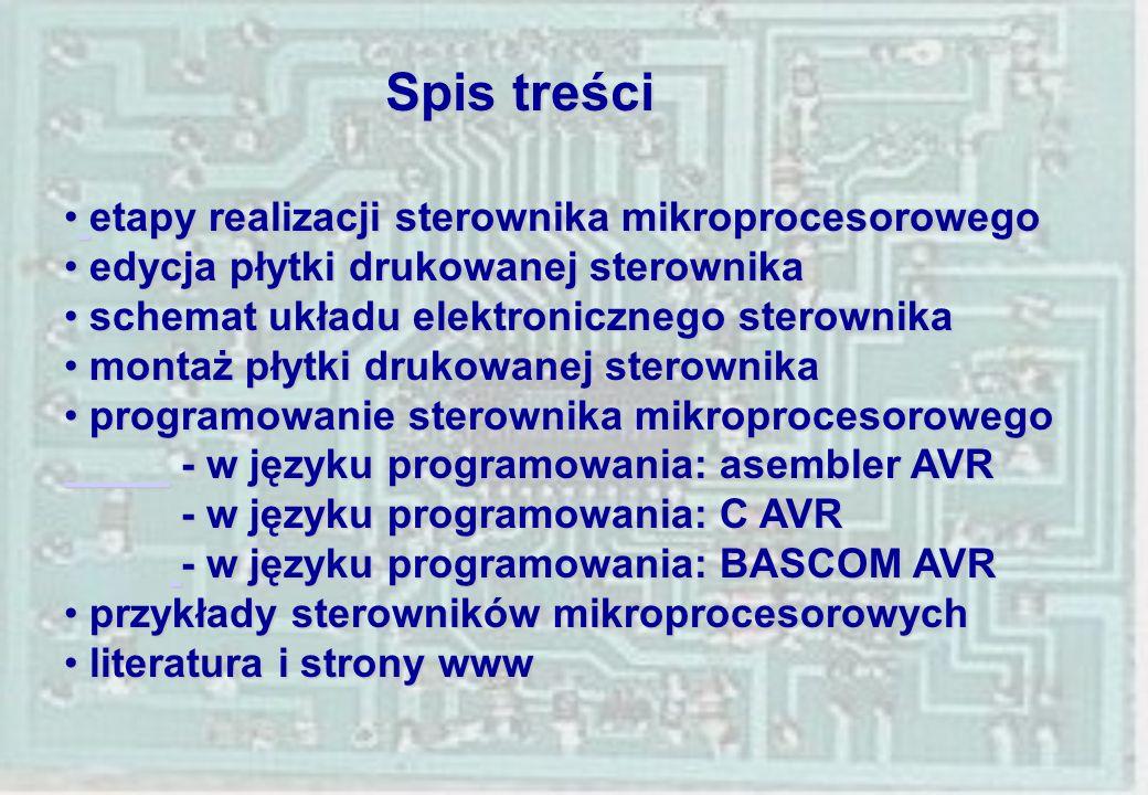 Spis treści etapy realizacji sterownika mikroprocesorowego etapy realizacji sterownika mikroprocesorowego edycja płytki drukowanej sterownika edycja p