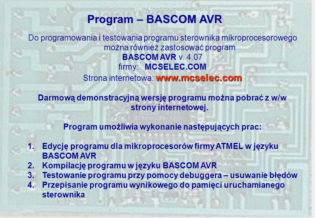 Program – BASCOM AVR Do programowania i testowania programu sterownika mikroprocesorowego można również zastosować program BASCOM AVR v. 4.07 firmy: M