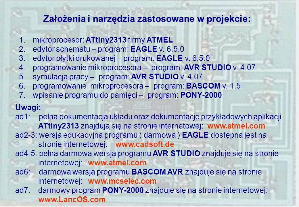 mikroprocesor: ATtiny2313 – produkcji firmy ATMEL zasilanie: +5 V sygnał taktujący: częstotliwość 20 MHz wyświetlacz: 2 cyfrowy – 14 mm 3 przyciski sterujące interfejs UART do połączenia z komputerem PC diody świecące: 3 zielone i 4 czerwone termometr elektroniczny – firmy MAX DS1820 wyjścia sygnałów – portów mikroprocesora na złączu igłowym Założenia dla mikroprocesorowego sterownika temperatury: