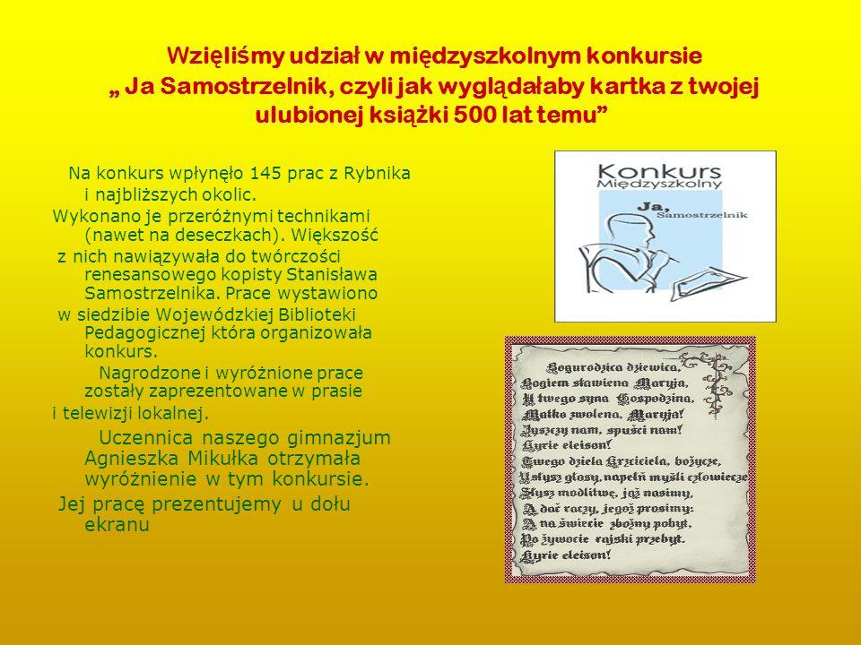 Wzi ę li ś my udzia ł w mi ę dzyszkolnym konkursie Ja Samostrzelnik, czyli jak wygl ą da ł aby kartka z twojej ulubionej ksi ąż ki 500 lat temu Na kon