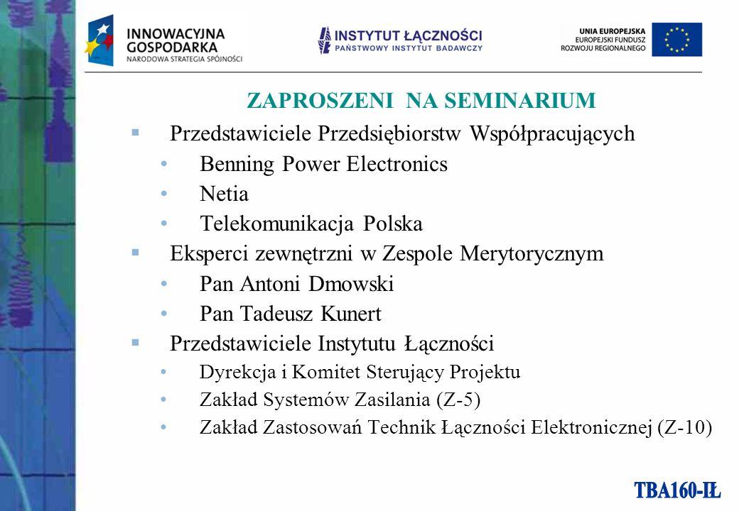 ZAPROSZENI NA SEMINARIUM Przedstawiciele Przedsiębiorstw Współpracujących Benning Power Electronics Netia Telekomunikacja Polska Eksperci zewnętrzni w