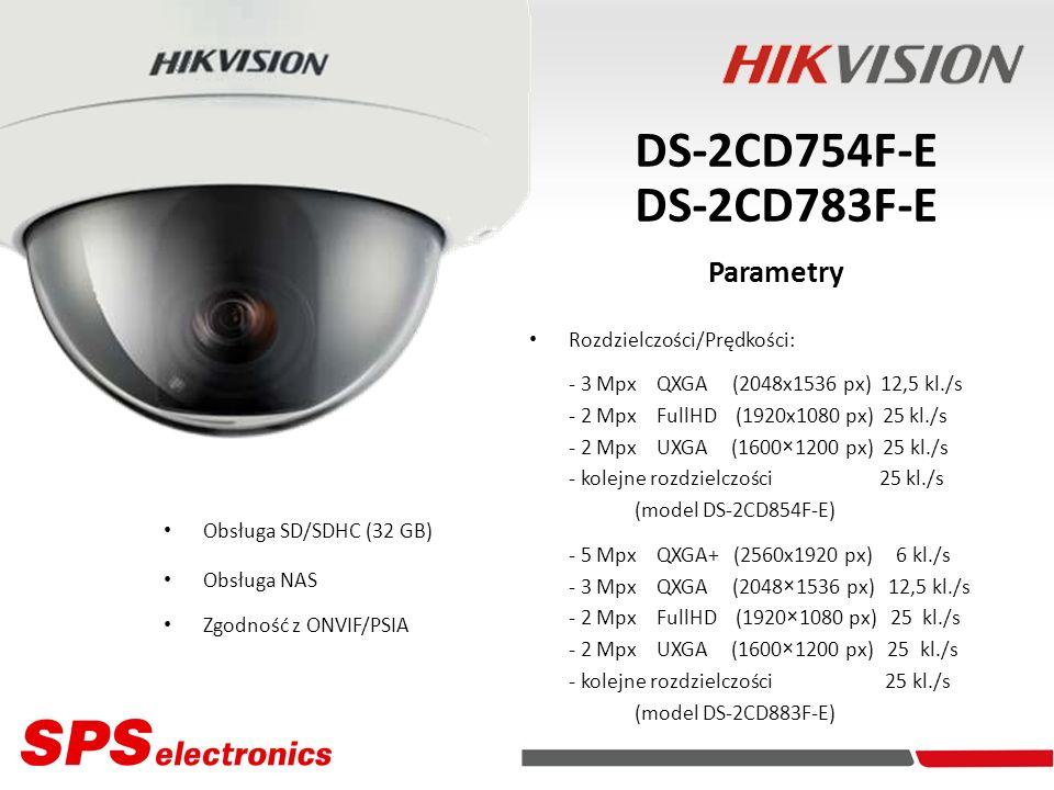 Kamery IP DS-2CD754F-E DS-2CD783F-E Parametry Rozdzielczości/Prędkości: - 3 Mpx QXGA (2048x1536 px) 12,5 kl./s - 2 Mpx FullHD (1920x1080 px) 25 kl./s