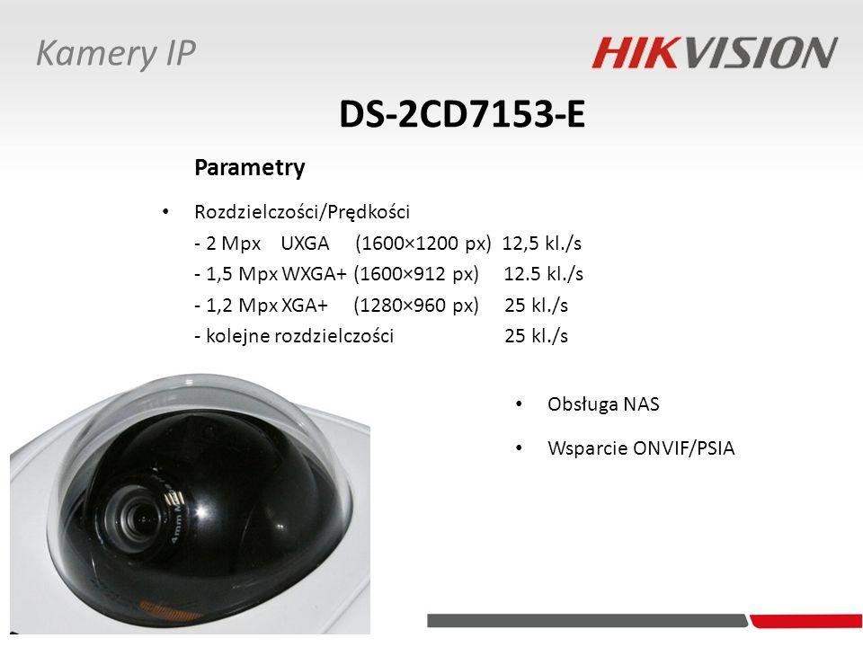 DS-2CD7153-E Obsługa NAS Wsparcie ONVIF/PSIA Parametry Rozdzielczości/Prędkości - 2 Mpx UXGA (1600×1200 px) 12,5 kl./s - 1,5 Mpx WXGA+ (1600×912 px) 1