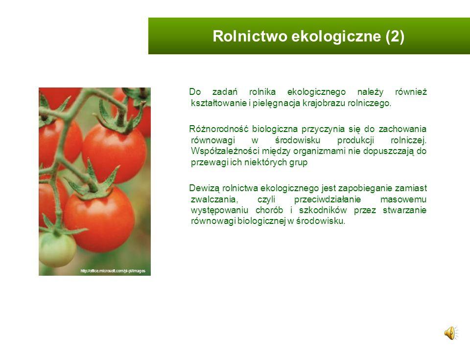 Rolnictwo nastawione na wytwarzanie żywności wysokiej jakości żywieniowej i smakowej metodami przyjaznymi środowisku powinno być istotnym elementem zr