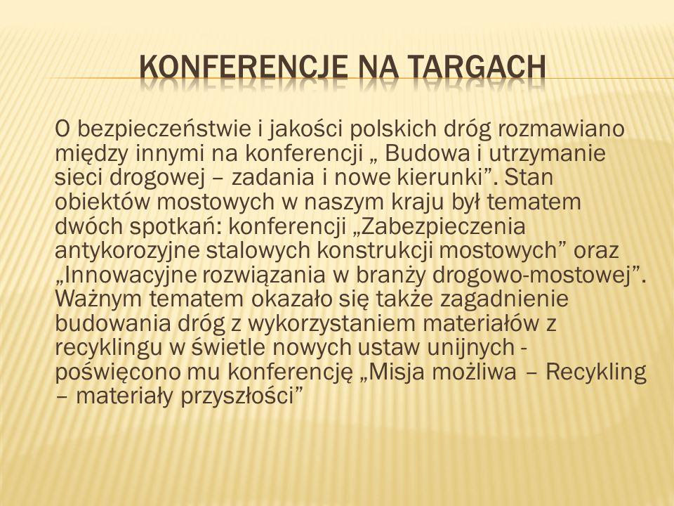 O bezpieczeństwie i jakości polskich dróg rozmawiano między innymi na konferencji Budowa i utrzymanie sieci drogowej – zadania i nowe kierunki. Stan o
