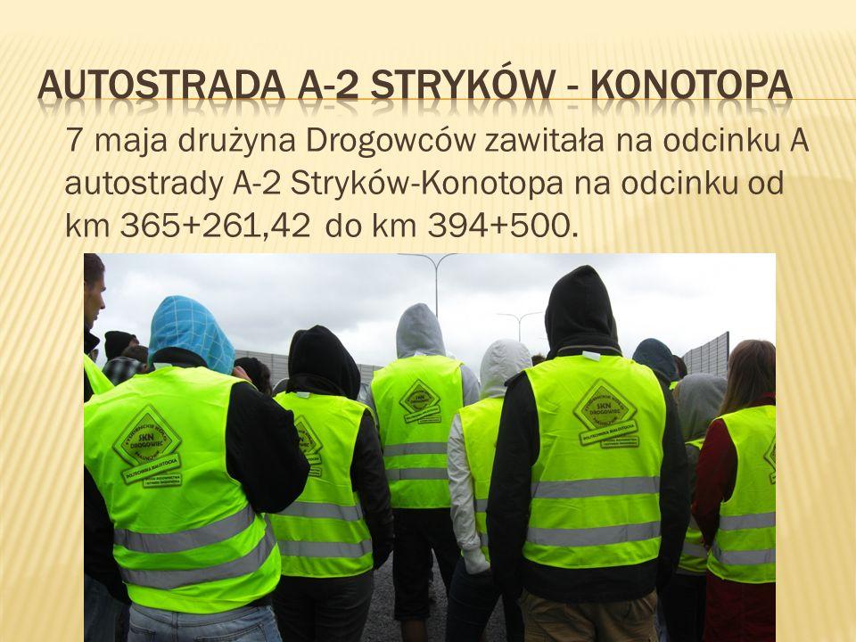 7 maja drużyna Drogowców zawitała na odcinku A autostrady A-2 Stryków-Konotopa na odcinku od km 365+261,42 do km 394+500.