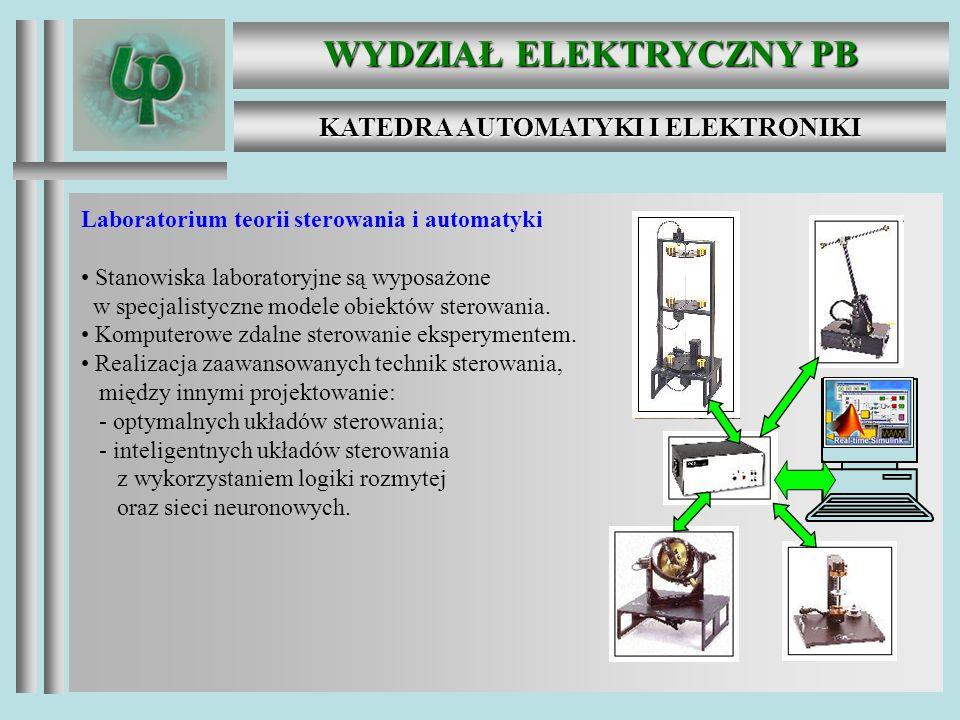 WYDZIAŁ ELEKTRYCZNY PB KATEDRA AUTOMATYKI I ELEKTRONIKI Laboratorium teorii sterowania i automatyki Stanowiska laboratoryjne są wyposażone w specjalistyczne modele obiektów sterowania.