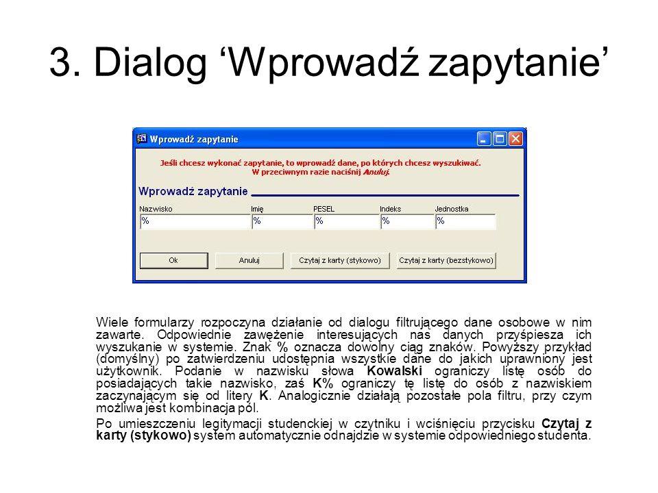 3. Dialog Wprowadź zapytanie Wiele formularzy rozpoczyna działanie od dialogu filtrującego dane osobowe w nim zawarte. Odpowiednie zawężenie interesuj