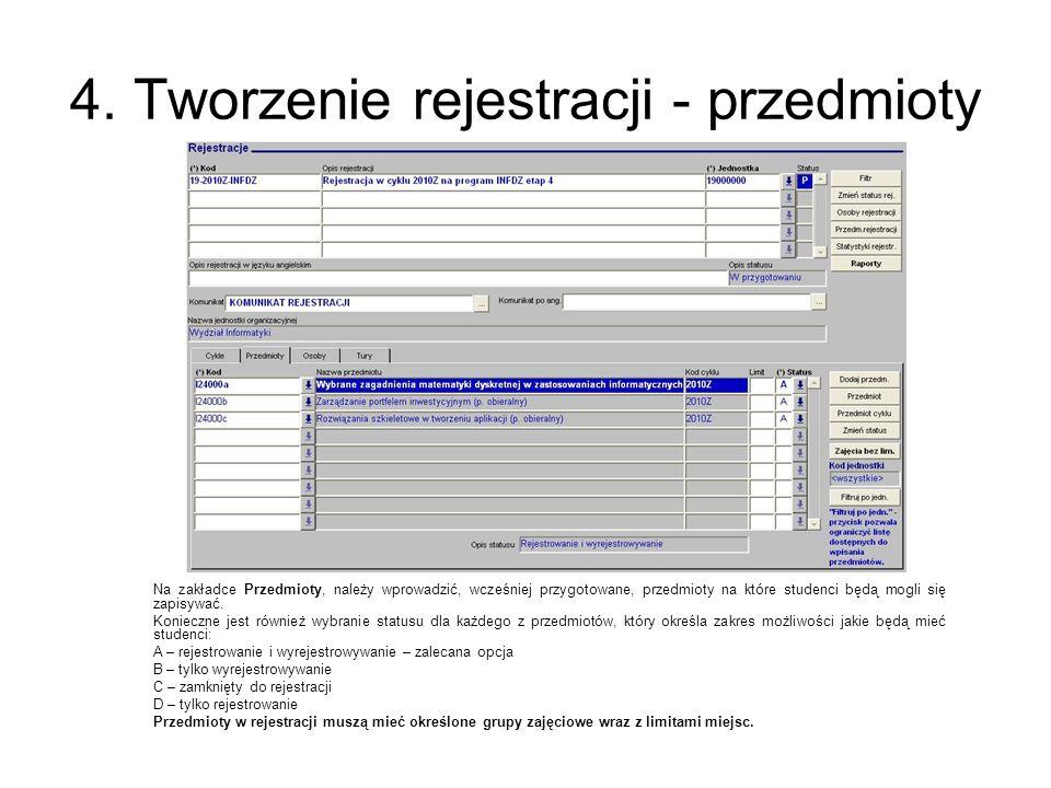 4. Tworzenie rejestracji - przedmioty Na zakładce Przedmioty, należy wprowadzić, wcześniej przygotowane, przedmioty na które studenci będą mogli się z