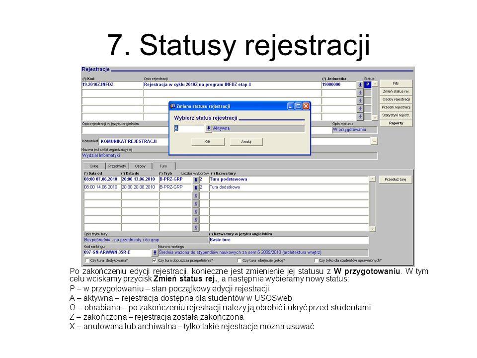 7. Statusy rejestracji Po zakończeniu edycji rejestracji, konieczne jest zmienienie jej statusu z W przygotowaniu. W tym celu wciskamy przycisk Zmień