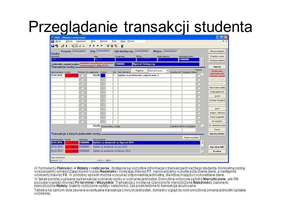 Przeglądanie transakcji studenta W formularzu Płatności -> Wpłaty i rozliczenia, dostępne są wszystkie informacje o transakcjach każdego studenta. Kon