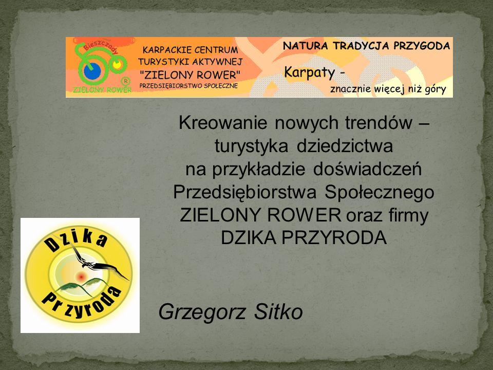 Rozpoczęło działalność 1 czerwca 2006 roku przy Fundacji Bieszczadzkiej Partnerstwo dla Środowiska Pierwsze na Podkarpaciu przedsiębiorstwo społeczne działające na rynku turystycznym Od listopada 2006 roku posiada koncesję touroperatora Obecnie zatrudnia 3 osoby Karpackie Centrum Turystyki Aktywnej ZIELONY ROWER Przedsiębiorstwo Społeczne