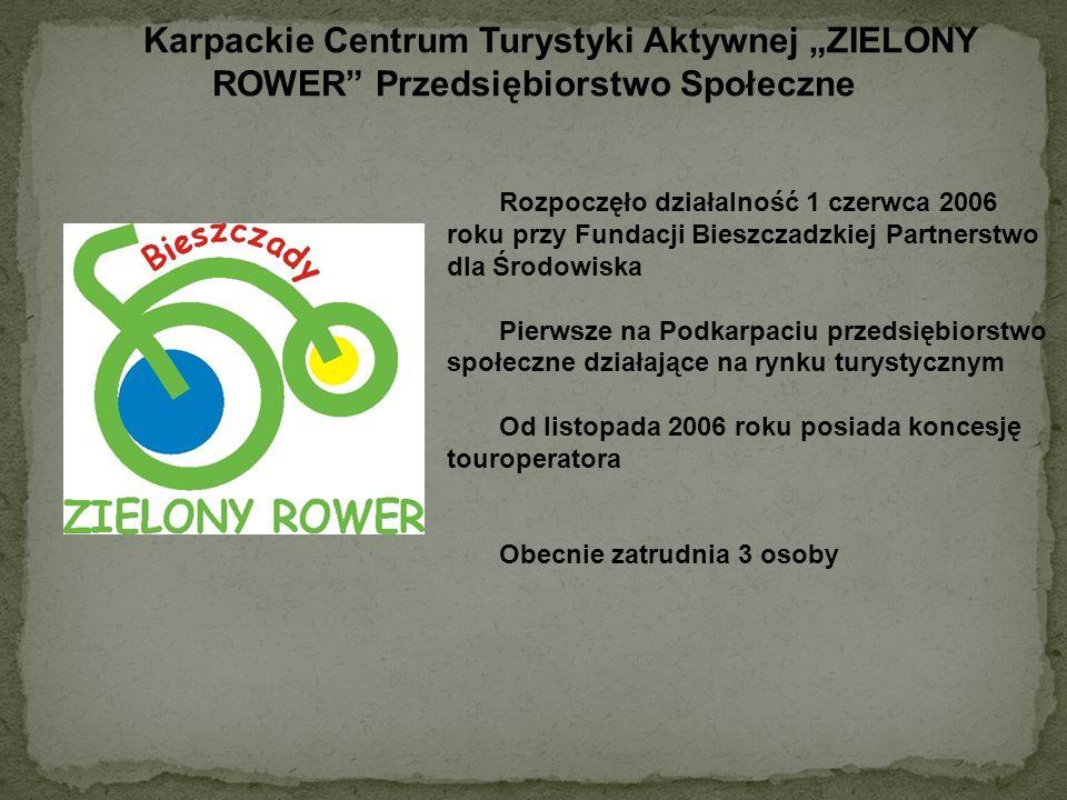 Rozpoczęło działalność 1 czerwca 2006 roku przy Fundacji Bieszczadzkiej Partnerstwo dla Środowiska Pierwsze na Podkarpaciu przedsiębiorstwo społeczne