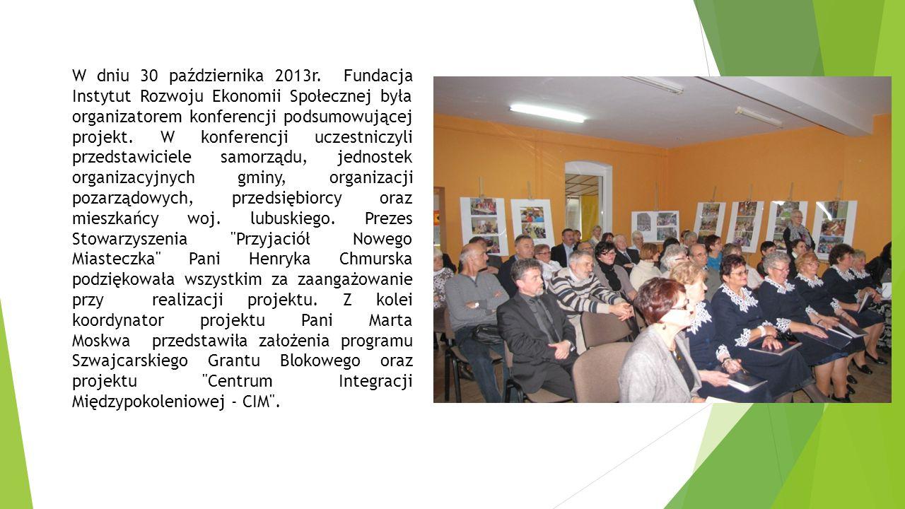 W dniu 30 października 2013r. Fundacja Instytut Rozwoju Ekonomii Społecznej była organizatorem konferencji podsumowującej projekt. W konferencji uczes