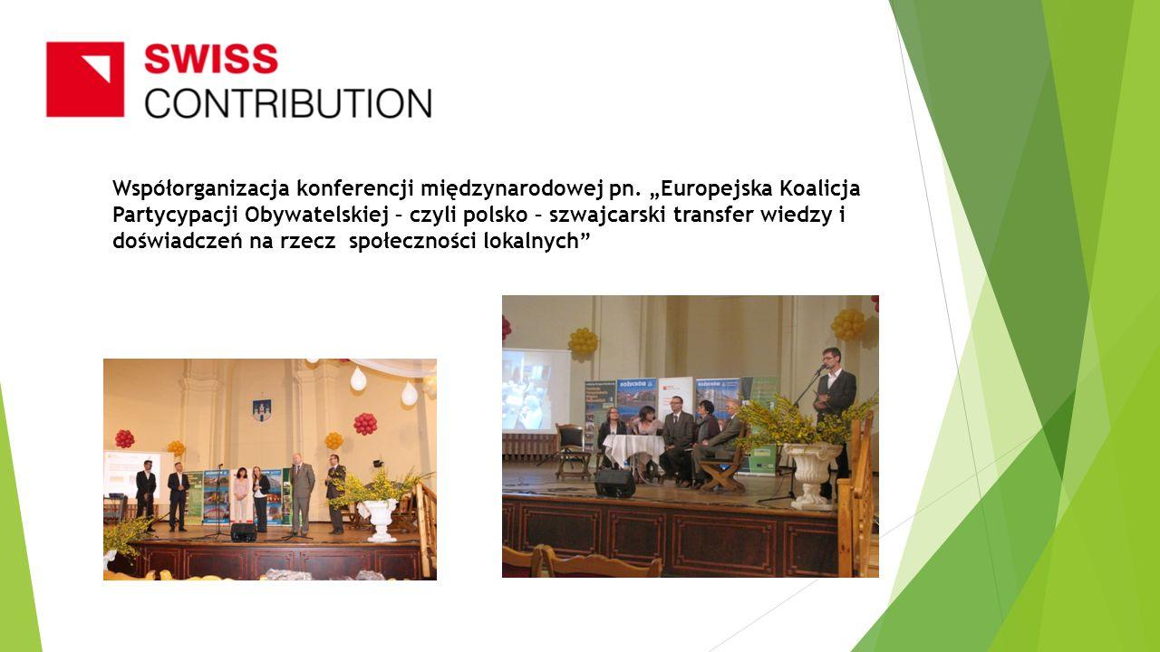 Współorganizacja konferencji międzynarodowej pn. Europejska Koalicja Partycypacji Obywatelskiej – czyli polsko – szwajcarski transfer wiedzy i doświad