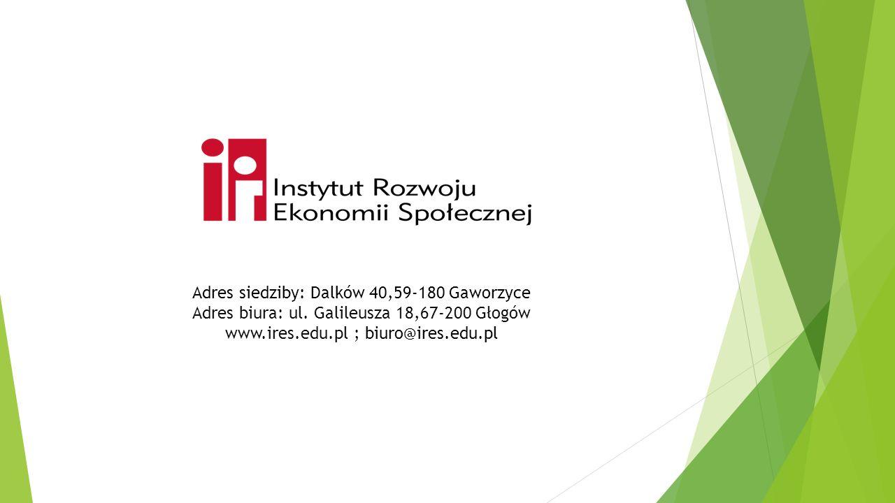 Adres siedziby: Dalków 40,59-180 Gaworzyce Adres biura: ul. Galileusza 18,67-200 Głogów www.ires.edu.pl ; biuro@ires.edu.pl