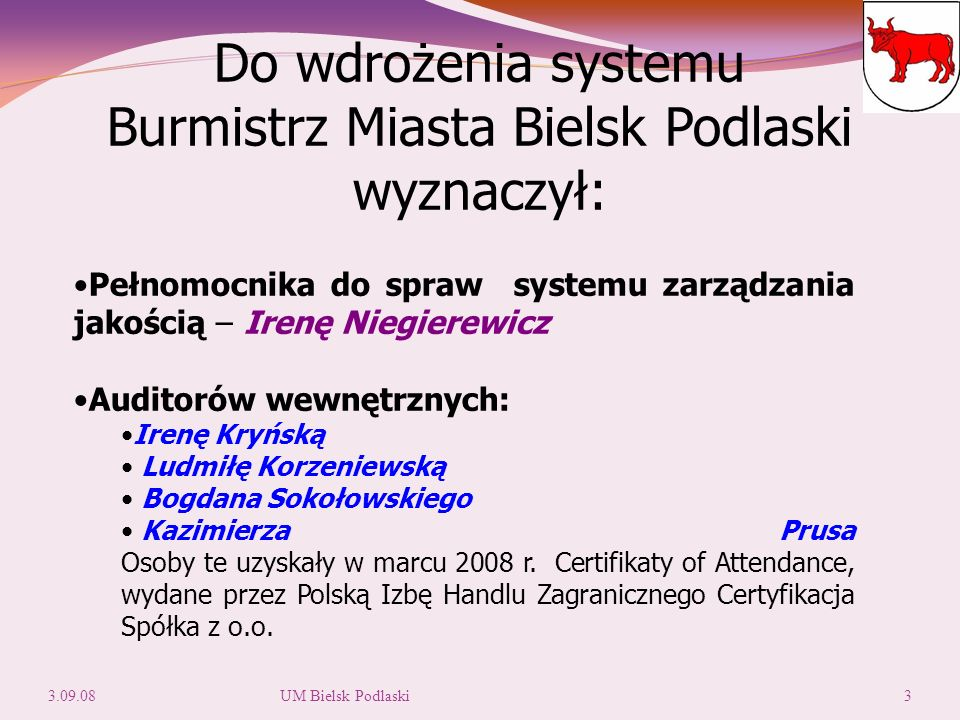 Celem funkcjonowania Urzędu Miasta Bielsk Podlaski jest zaspokajanie potrzeb mieszkańców Bielska Podlaskiego i innych klientów Urzędu poprzez stworzenie obiektywnych, dogodnych i przyjaznych warunków dla realizacji zadań samorządowych własnych i zleconych.