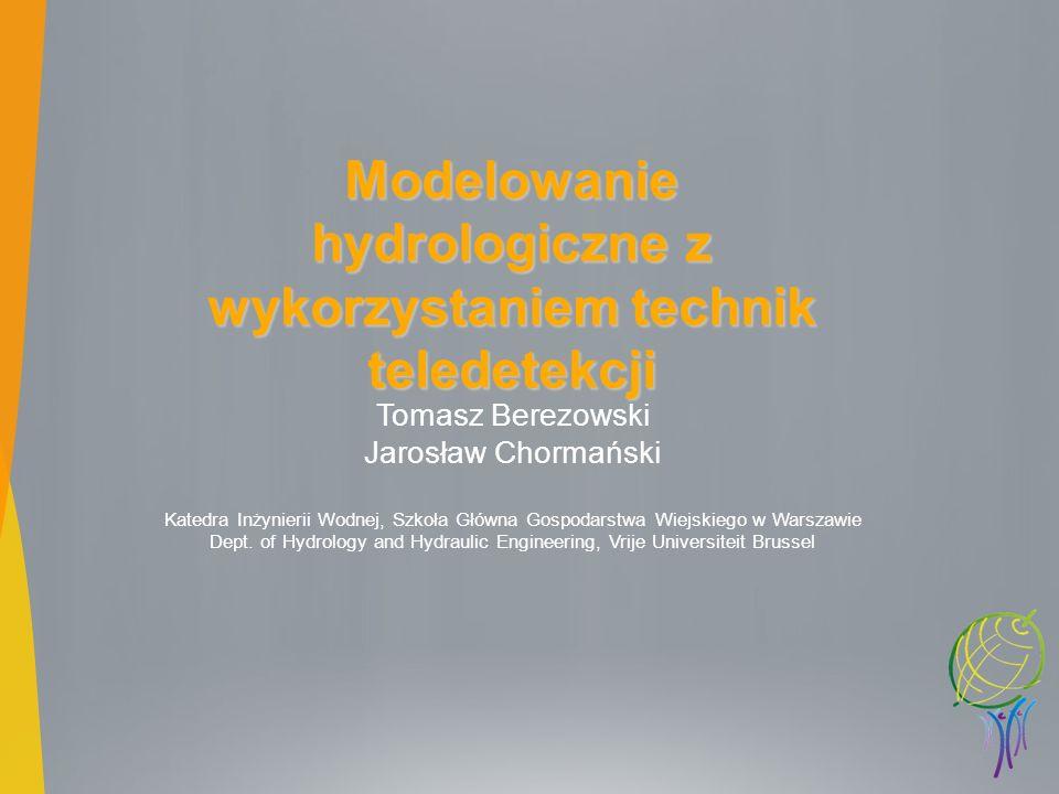 Modelowanie hydrologiczne z wykorzystaniem technik teledetekcji Tomasz Berezowski Jarosław Chormański Katedra Inżynierii Wodnej, Szkoła Główna Gospoda