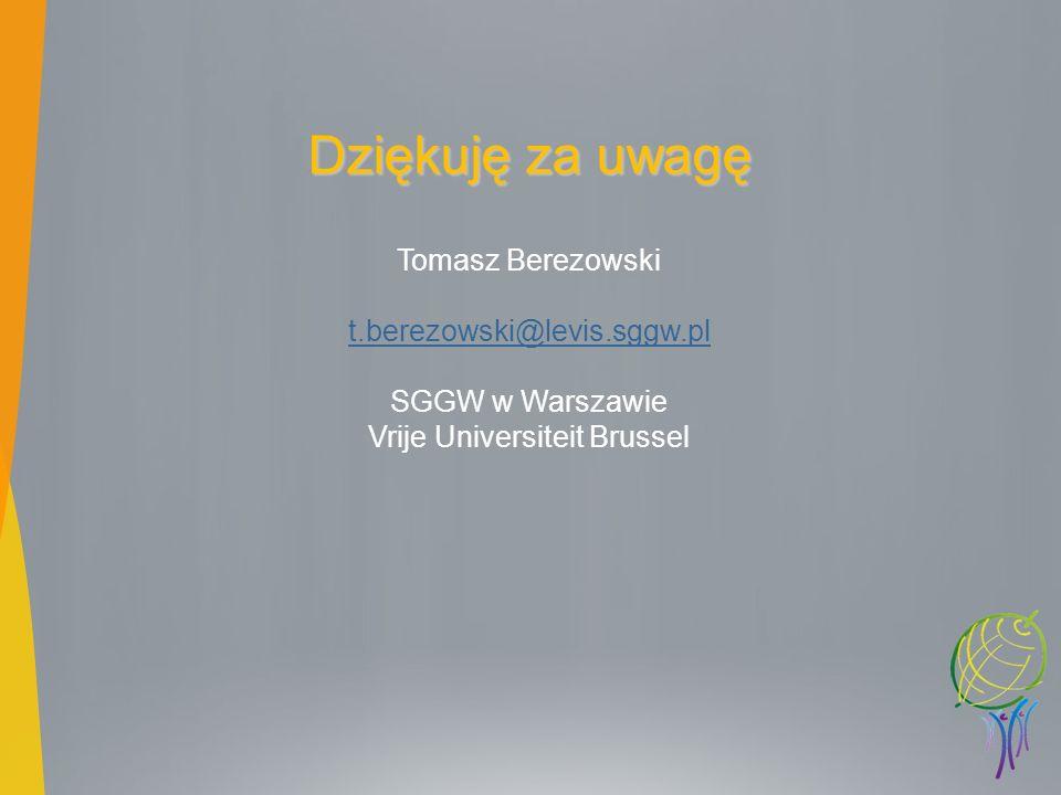 Dziękuję za uwagę Tomasz Berezowski t.berezowski@levis.sggw.pl SGGW w Warszawie Vrije Universiteit Brussel