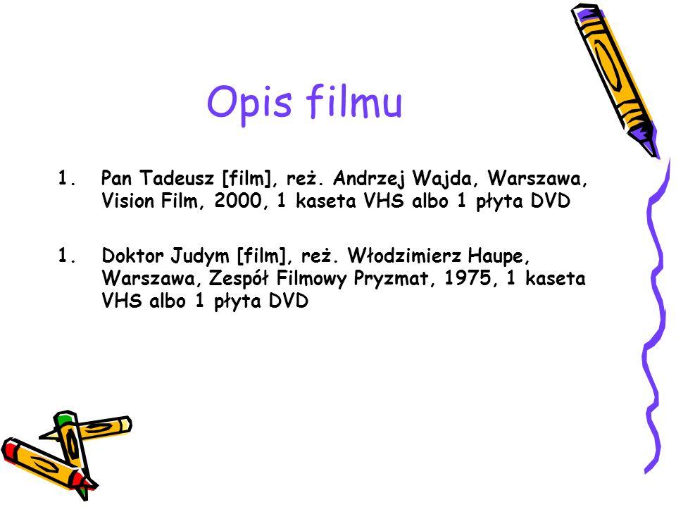 Opis filmu 1.Pan Tadeusz [film], reż.