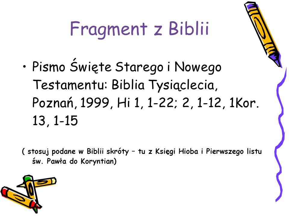 Fragment z Biblii Pismo Święte Starego i Nowego Testamentu: Biblia Tysiąclecia, Poznań, 1999, Hi 1, 1-22; 2, 1-12, 1Kor.