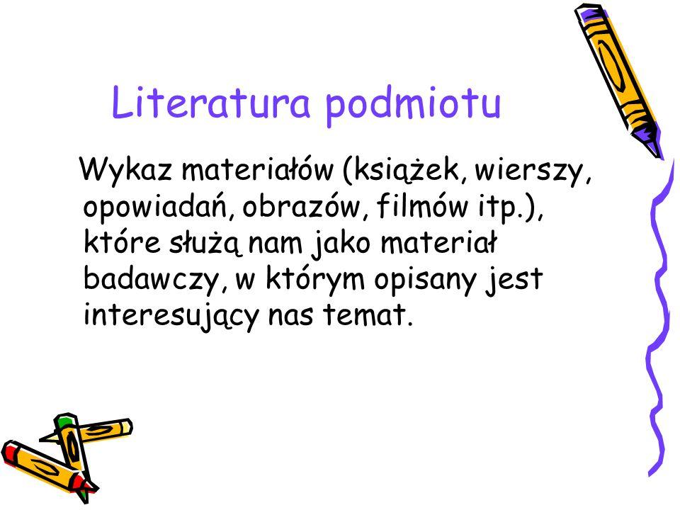 Literatura przedmiotu Wykaz dokumentów, które autor wykorzystał przy opracowaniu tematu.