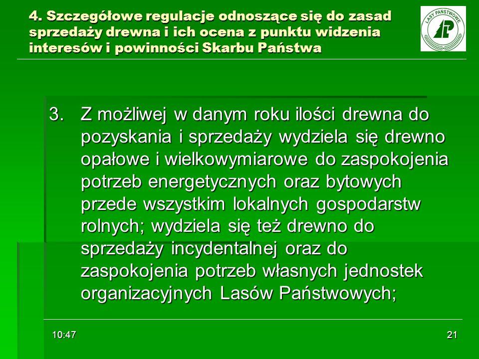 10:48 21 4. Szczegółowe regulacje odnoszące się do zasad sprzedaży drewna i ich ocena z punktu widzenia interesów i powinności Skarbu Państwa 3. Z moż