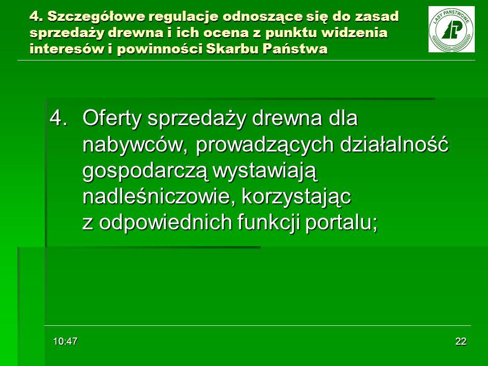 10:48 22 4. Szczegółowe regulacje odnoszące się do zasad sprzedaży drewna i ich ocena z punktu widzenia interesów i powinności Skarbu Państwa 4.Oferty
