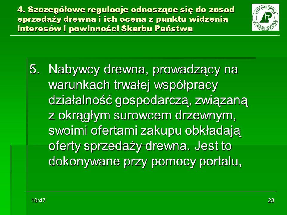 10:48 23 4. Szczegółowe regulacje odnoszące się do zasad sprzedaży drewna i ich ocena z punktu widzenia interesów i powinności Skarbu Państwa 5.Nabywc