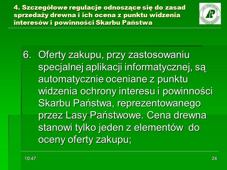10:48 24 4. Szczegółowe regulacje odnoszące się do zasad sprzedaży drewna i ich ocena z punktu widzenia interesów i powinności Skarbu Państwa 6.Oferty
