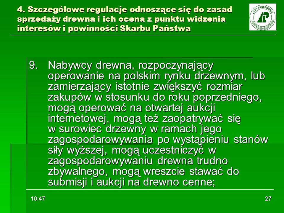 10:48 27 4. Szczegółowe regulacje odnoszące się do zasad sprzedaży drewna i ich ocena z punktu widzenia interesów i powinności Skarbu Państwa 9. Nabyw