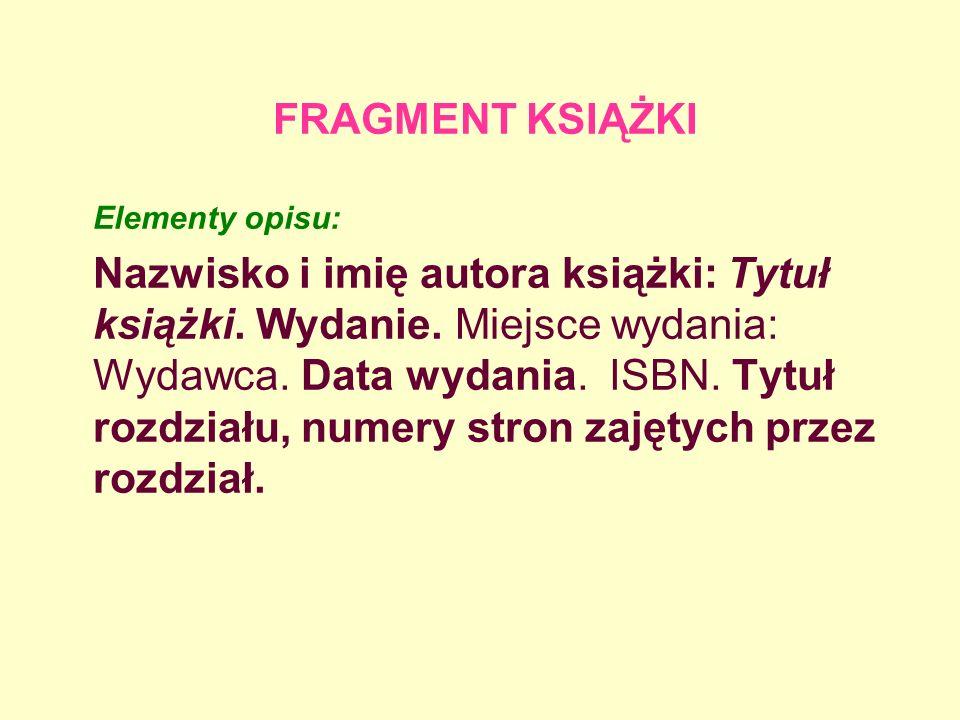 FRAGMENT KSIĄŻKI Elementy opisu: Nazwisko i imię autora książki: Tytuł książki.