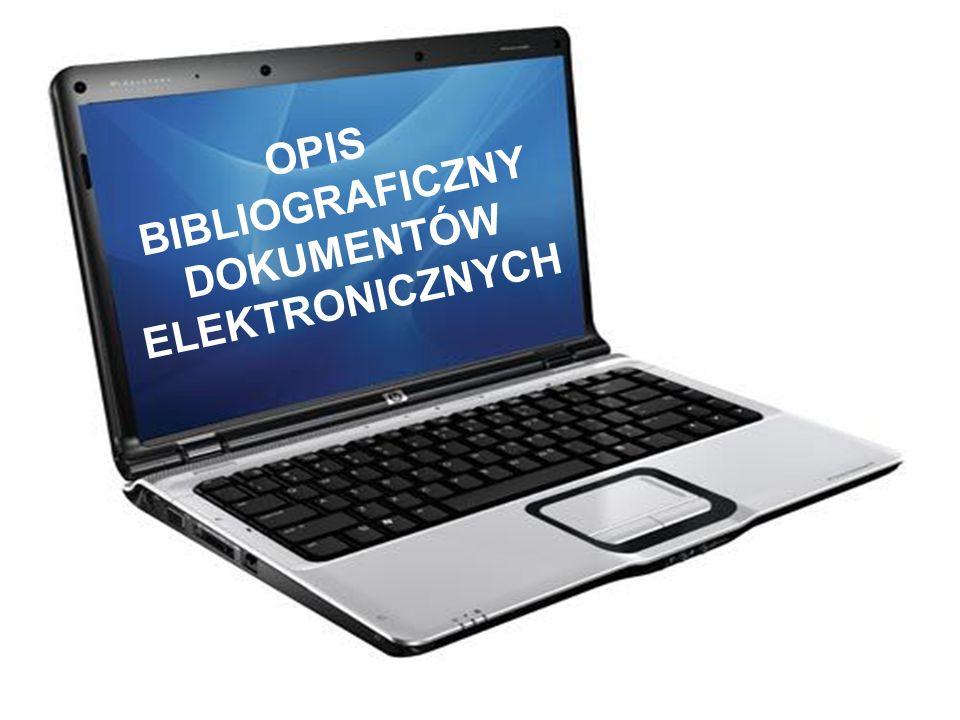 OPIS BIBLIOGRAFICZNY DOKUMENTÓW ELEKTRONICZNYCH