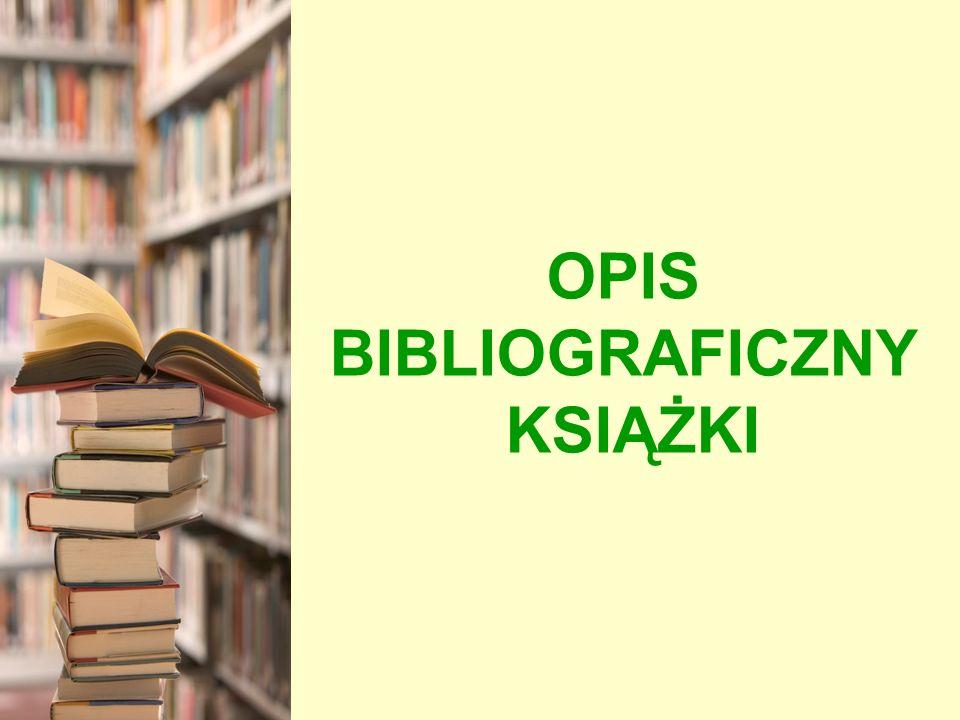 WYDAWCA – element fakultatywny Można skracać nazwę wydawcy np.: GWP zamiast Gdańskie Wydawnictwo Psychologiczne WSiP zamiast Wydawnictwa Szkolne i Pedagogiczne