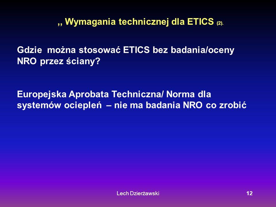 Lech Dzierżawski12,, Wymagania technicznej dla ETICS (2). Gdzie można stosować ETICS bez badania/oceny NRO przez ściany? Europejska Aprobata Techniczn