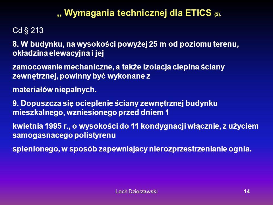 Lech Dzierżawski14,, Wymagania technicznej dla ETICS (2). Cd § 213 8. W budynku, na wysokości powyżej 25 m od poziomu terenu, okładzina elewacyjna i j