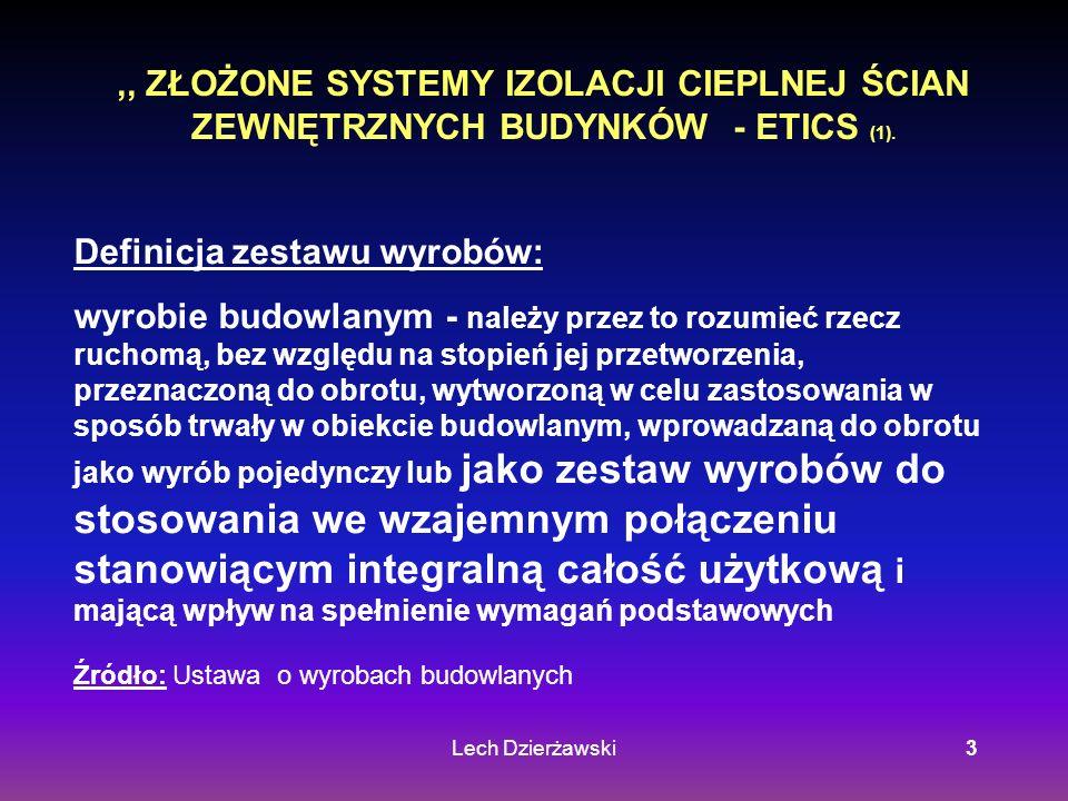Lech Dzierżawski3,, ZŁOŻONE SYSTEMY IZOLACJI CIEPLNEJ ŚCIAN ZEWNĘTRZNYCH BUDYNKÓW - ETICS (1). Definicja zestawu wyrobów: wyrobie budowlanym - należy