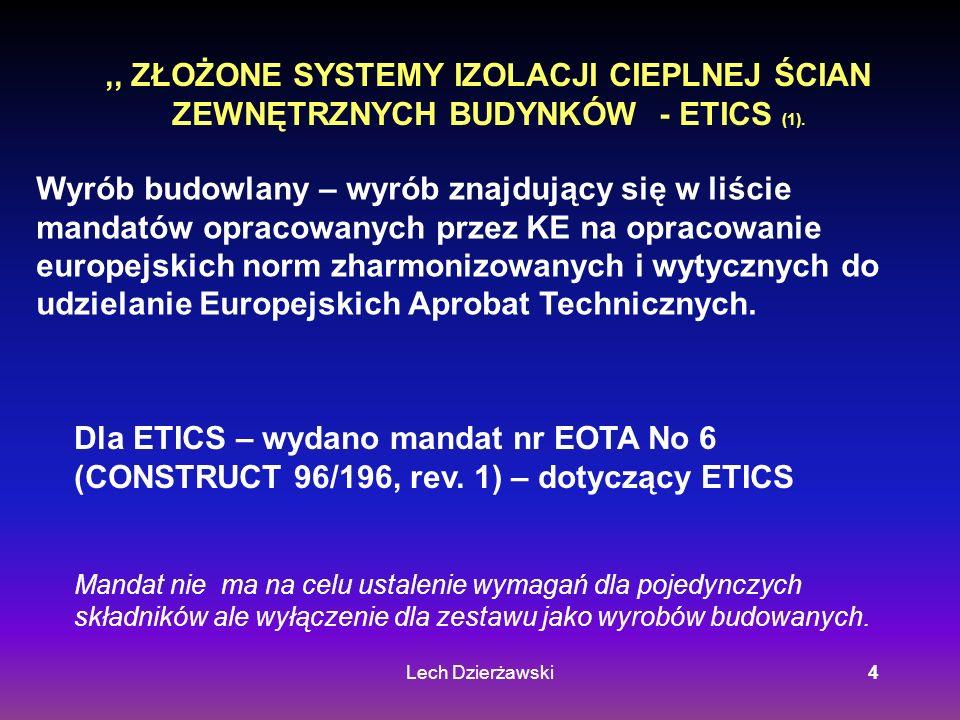 Lech Dzierżawski4,, ZŁOŻONE SYSTEMY IZOLACJI CIEPLNEJ ŚCIAN ZEWNĘTRZNYCH BUDYNKÓW - ETICS (1). Wyrób budowlany – wyrób znajdujący się w liście mandató