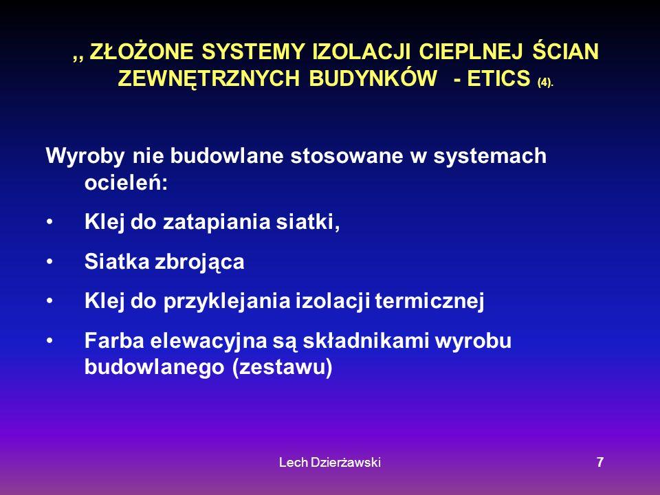 Lech Dzierżawski7,, ZŁOŻONE SYSTEMY IZOLACJI CIEPLNEJ ŚCIAN ZEWNĘTRZNYCH BUDYNKÓW - ETICS (4). Wyroby nie budowlane stosowane w systemach ocieleń: Kle