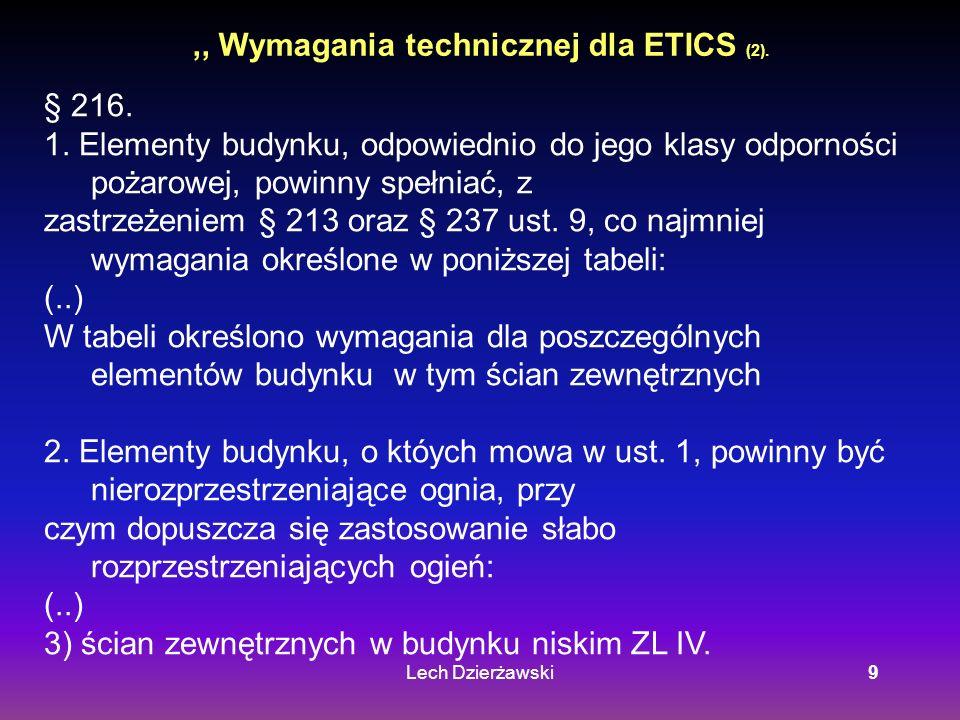 Lech Dzierżawski9,, Wymagania technicznej dla ETICS (2). § 216. 1. Elementy budynku, odpowiednio do jego klasy odporności pożarowej, powinny spełniać,